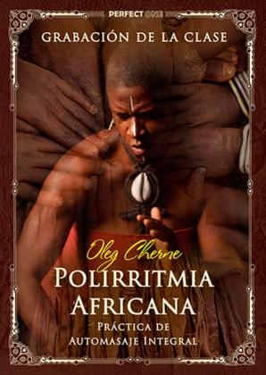 Práctica de Automasaje Integral: Polirritmia Africana
