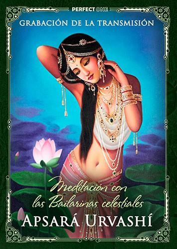 Meditación con las Bailarinas celestiales. Apsará Urvashí